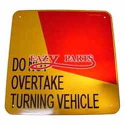 400mmx400mm Do Not Overtake Turning Vehicle Marker Plate(right side only)